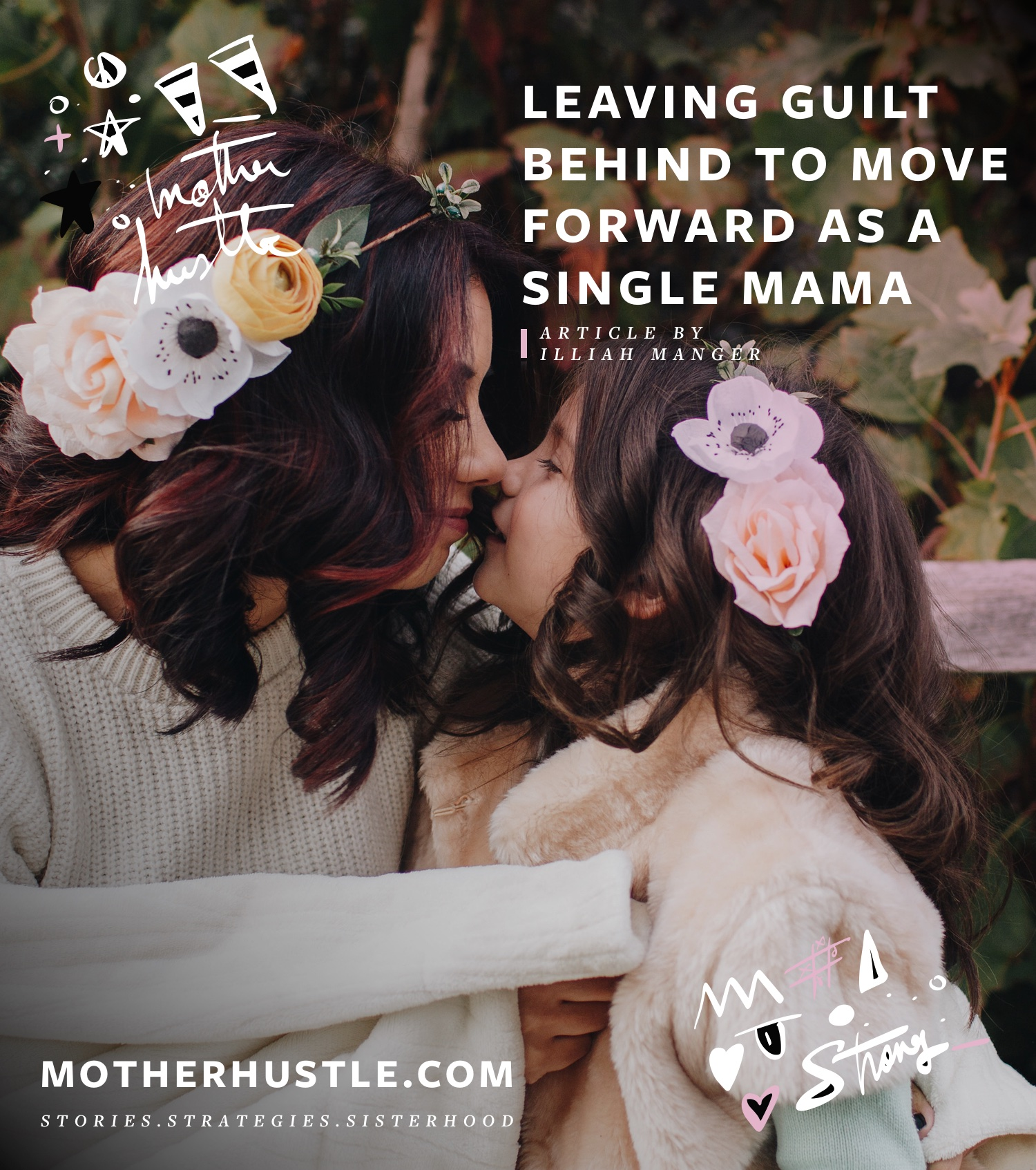 Leaving Guilt Behind to Move Forward as a Single Mama - By Illiah Manger for MotherHustle