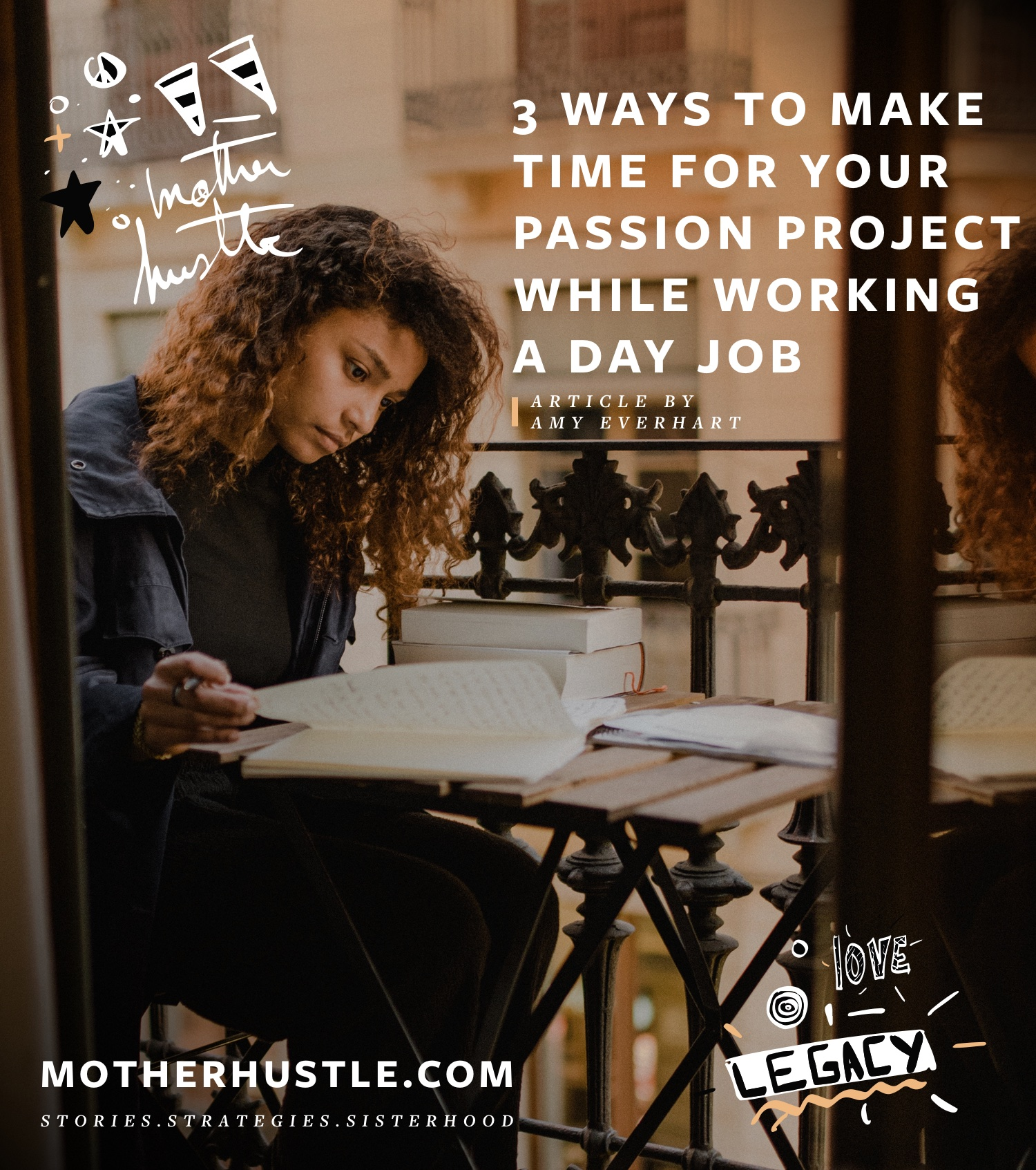 3 Ways to Make Time for Your Passion Project While Working a Day Job - BY Amy Everhart for MotherHustle