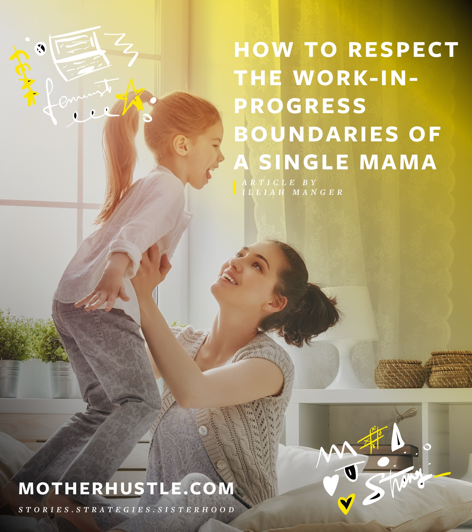 How to Respect The Work-in-Progress Boundaries of a Single Mama - BY Illiah Manger for MotherHustle