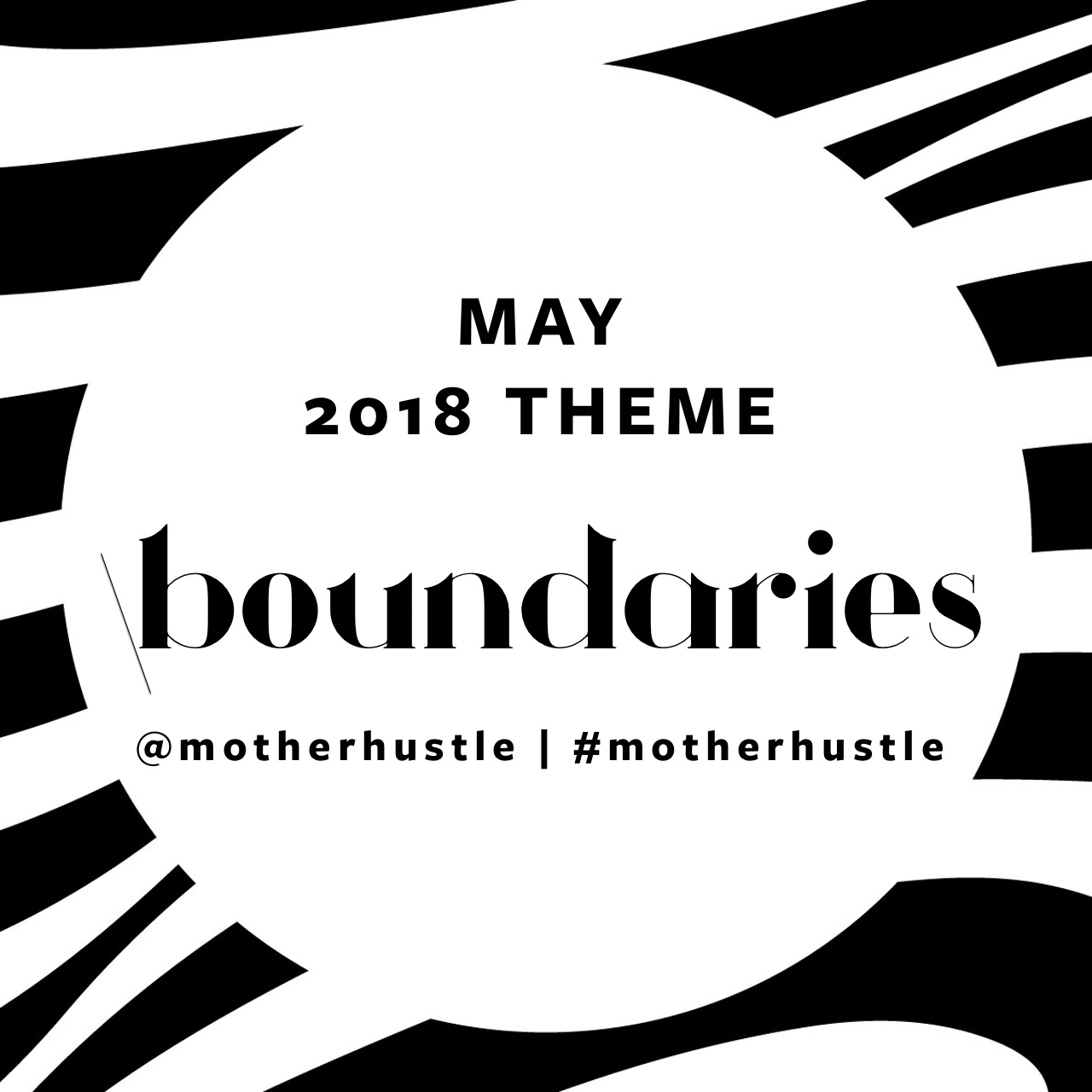 motherhustle may 18 theme-boundaries-square