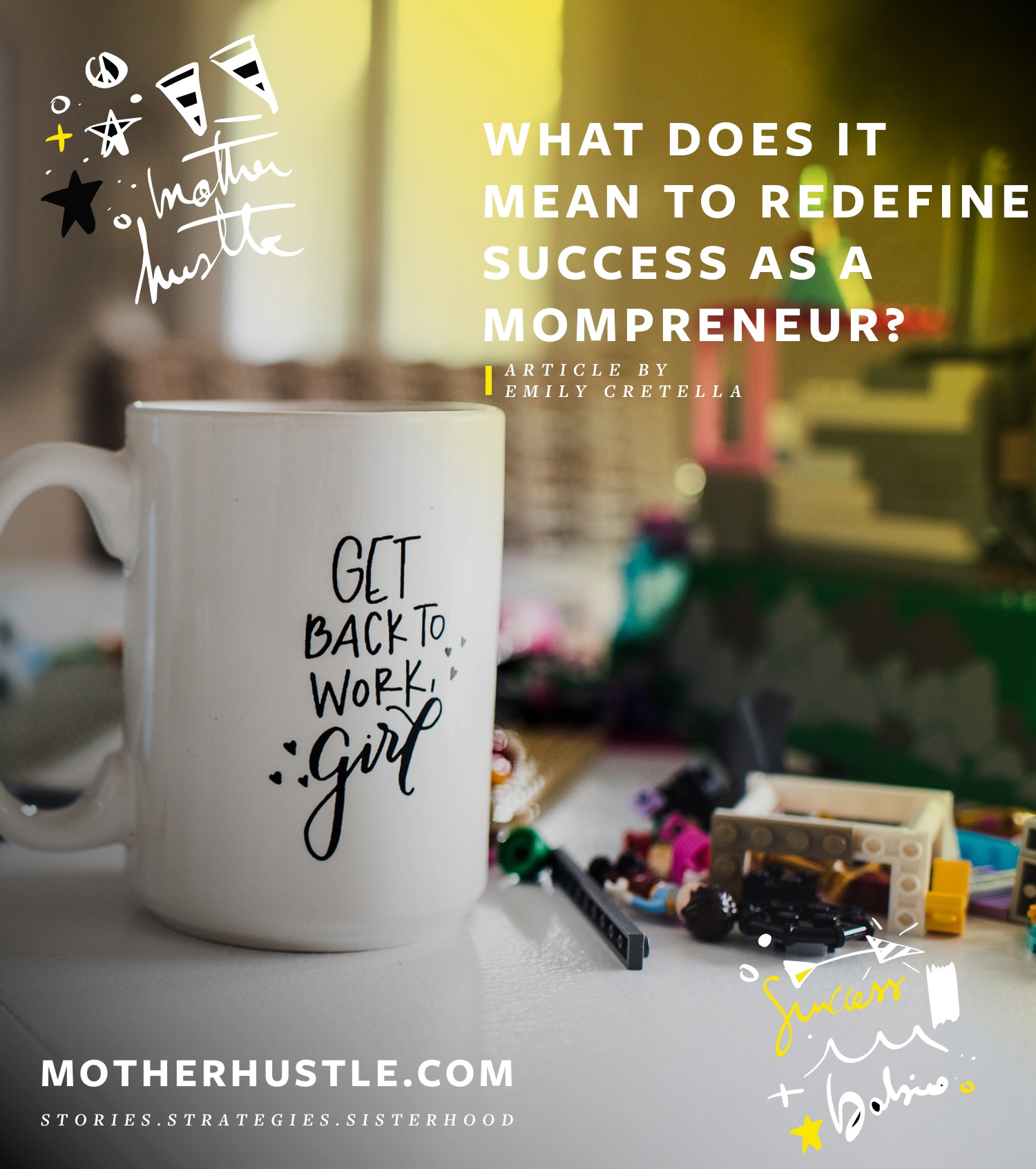 What Does It Mean to Redefine Success as a Mompreneur? by Emily Cretella for MotherHustle