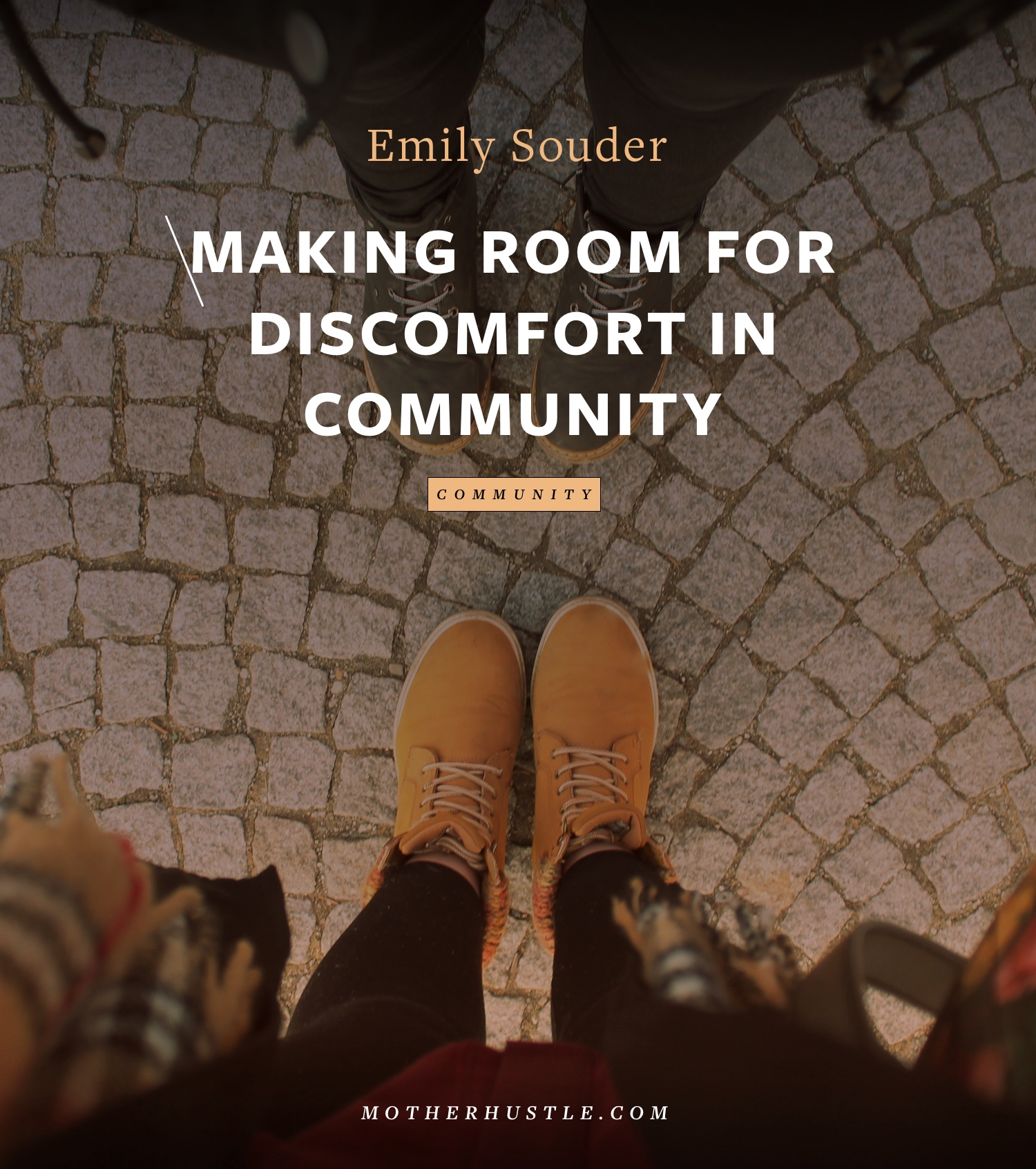 Making Room For Discomfort in Community - by Emily Souder for MotherHustle