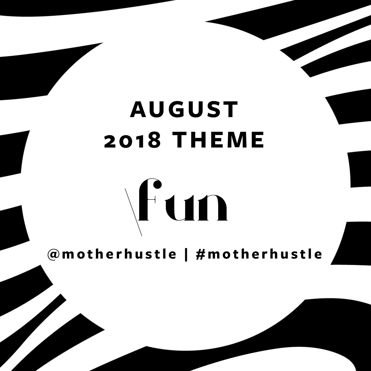 MotherHustle Theme August 2018 - Fun