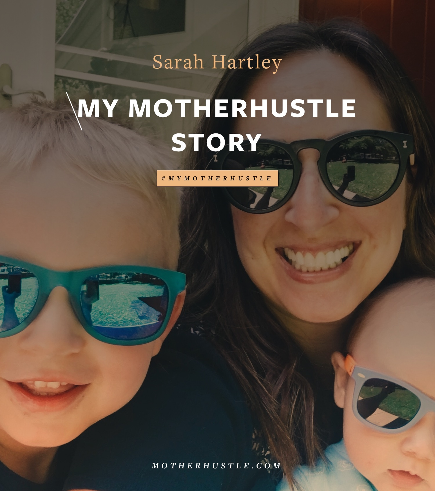MyMotherHustleStory - Sarah Hartley