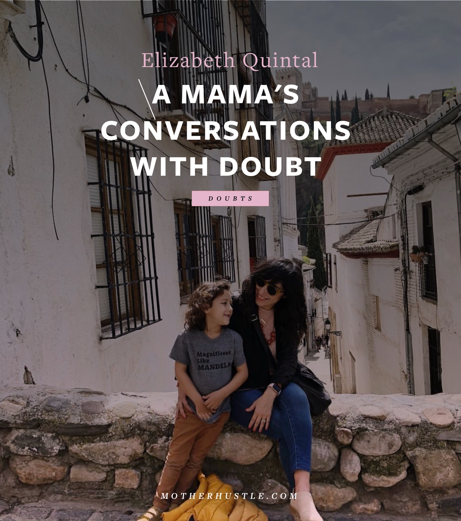 A Mama's Conversation with Doubt - by Elizabeth Quintal for MotherHustle
