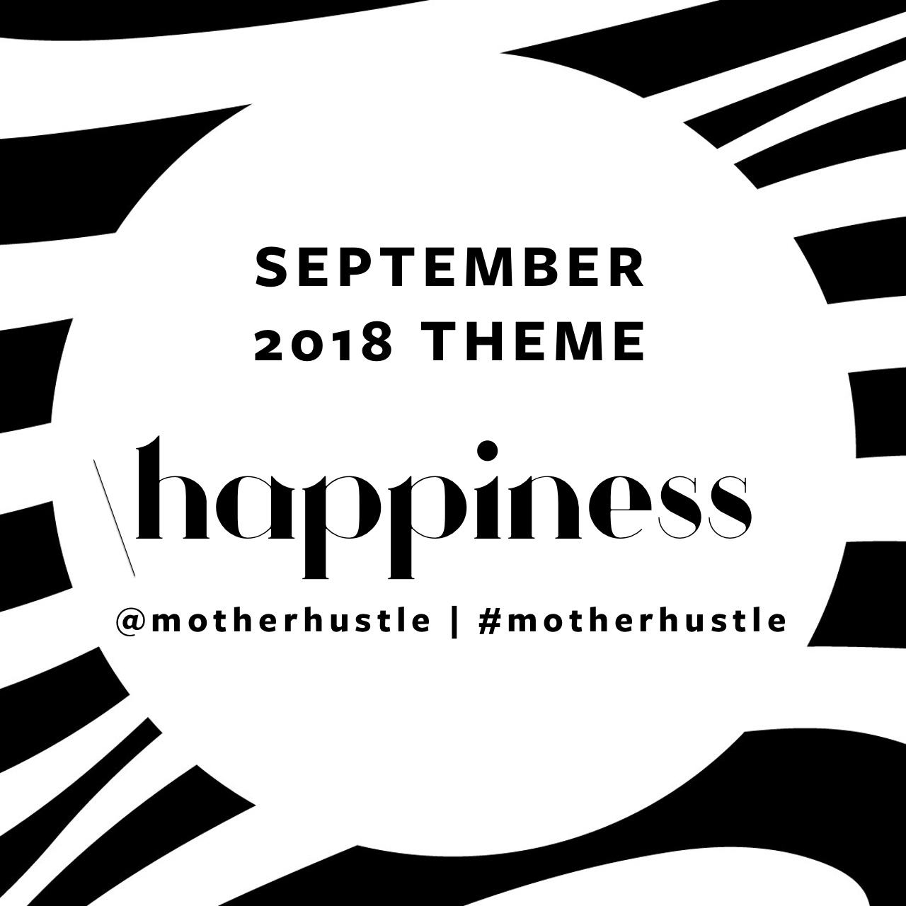 MotherHustle Theme September 2018 - Happiness