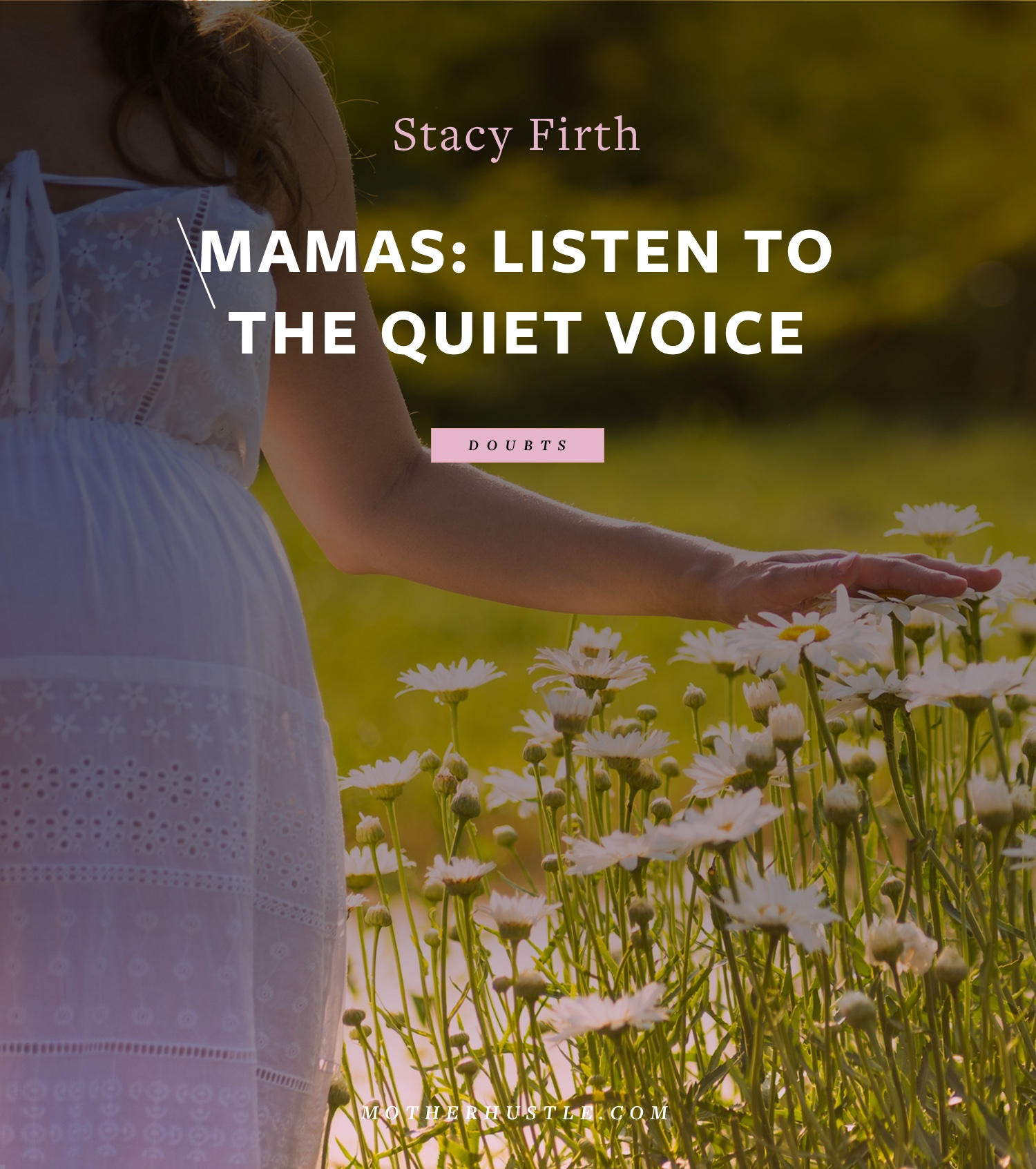 Mamas- Listen to the Quiet Voice - BY Stacy Firth for MotherHustle