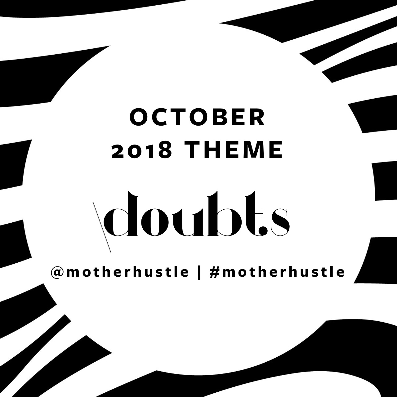 MotherHustle Theme October 2018 - Doubts