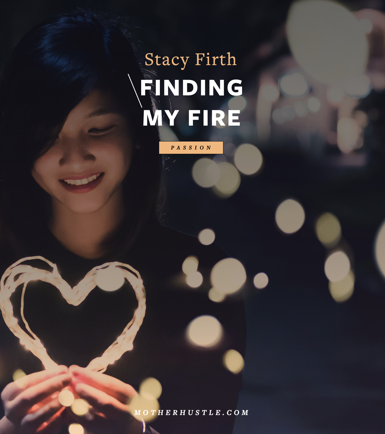 Finding My Fire - by Stacy Firth for MotherHustle