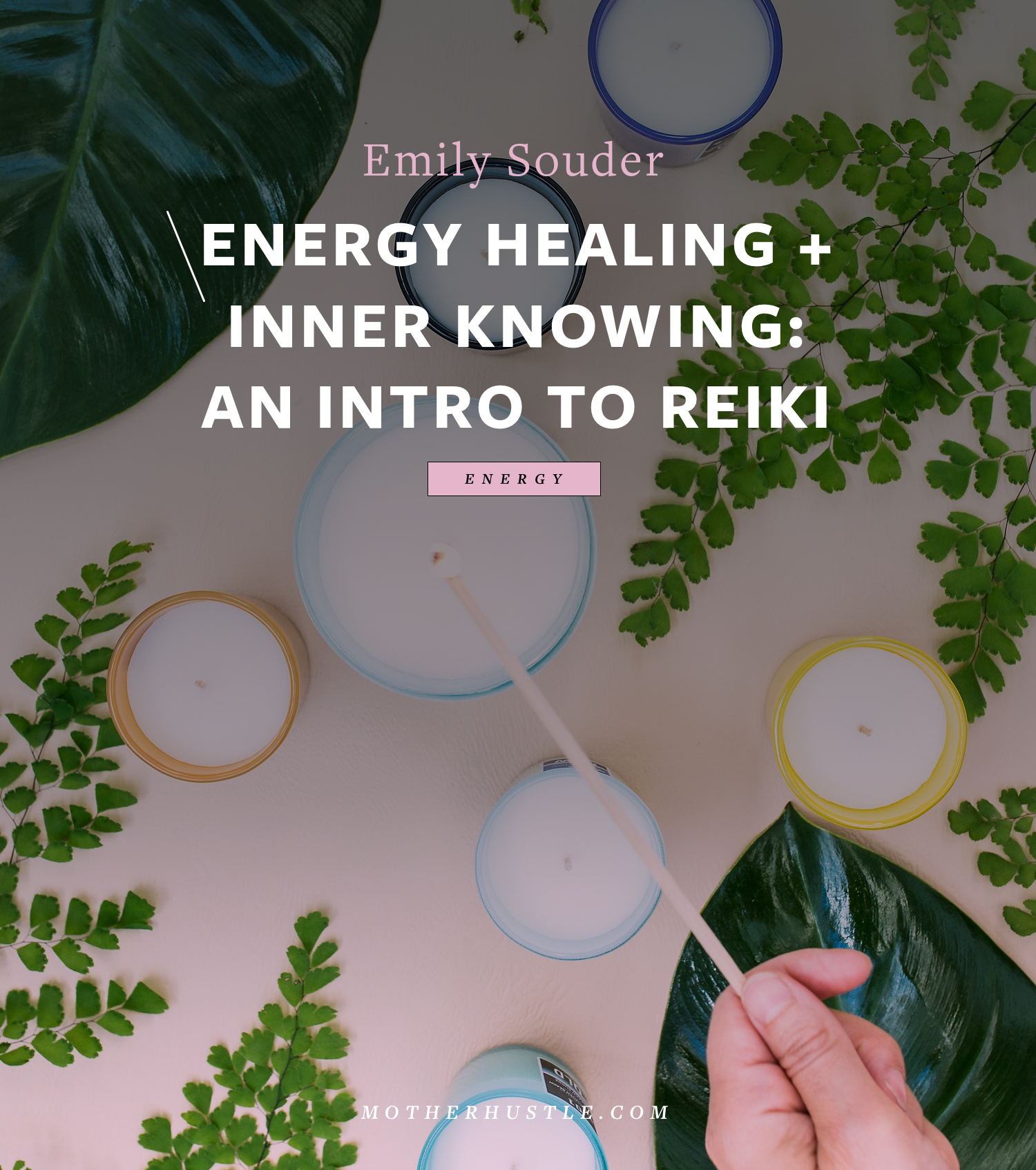 Energy Healing + Inner Knowing: An Intro to Reiki