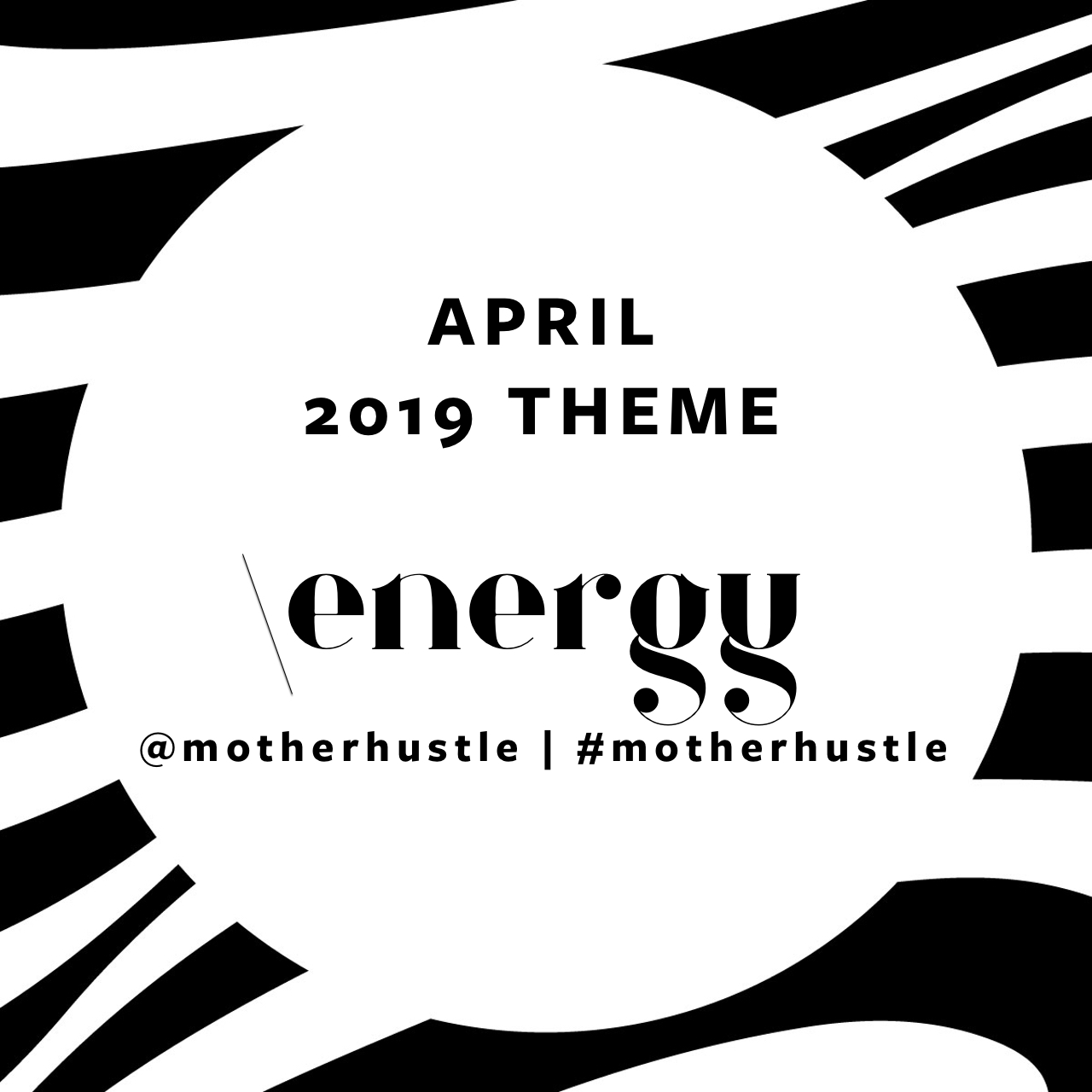 MotherHustle Theme April 2019 - Energy