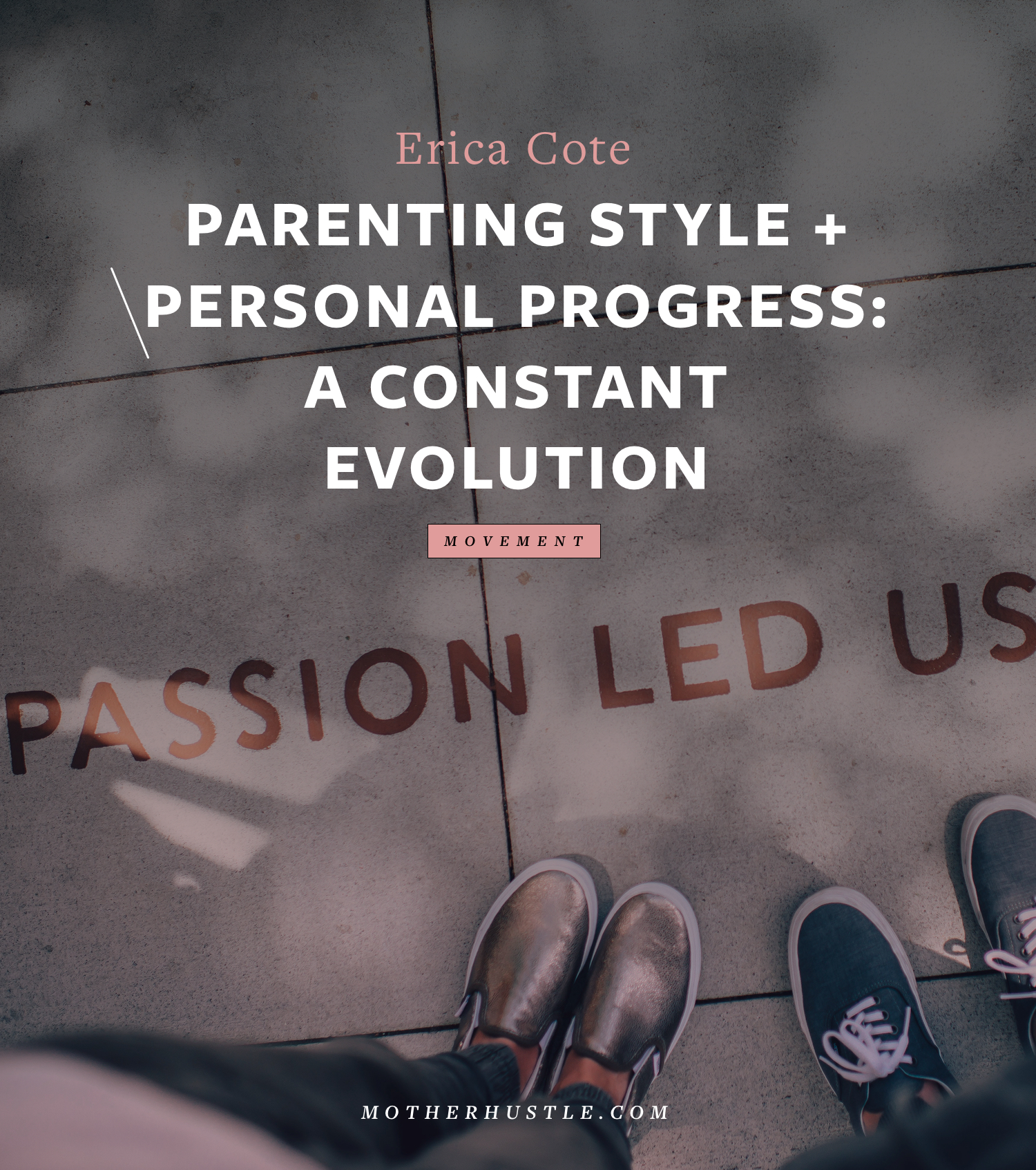 Parenting Style + Personal Progress: A Constant Evolution