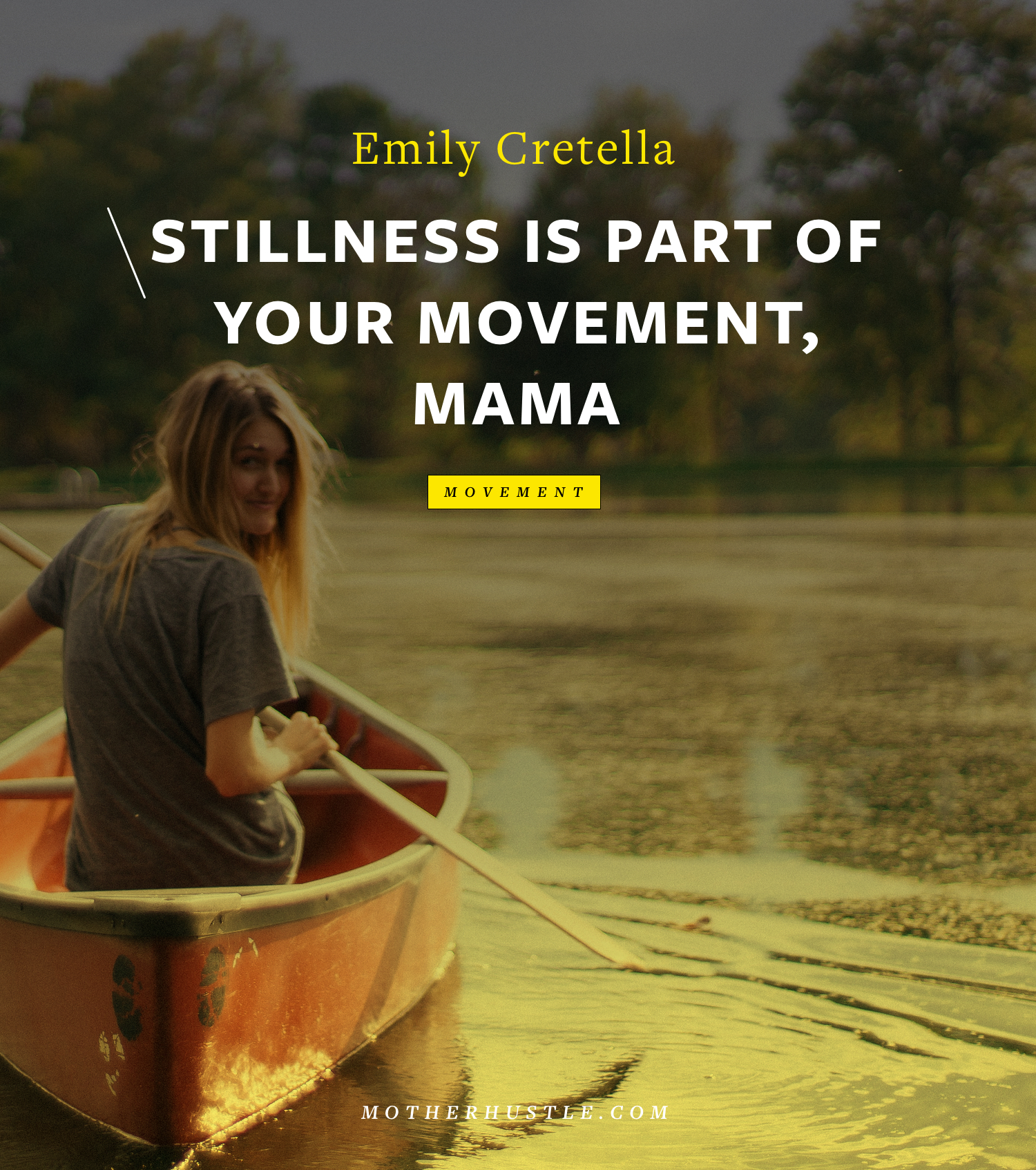 Stillness is Part of Your Movement, Mama - by Emily Cretella of MotherHustle